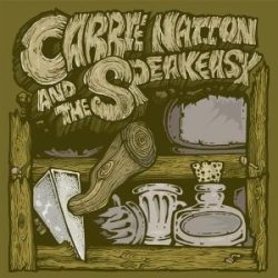 Carrie Nation And The Speakeasy